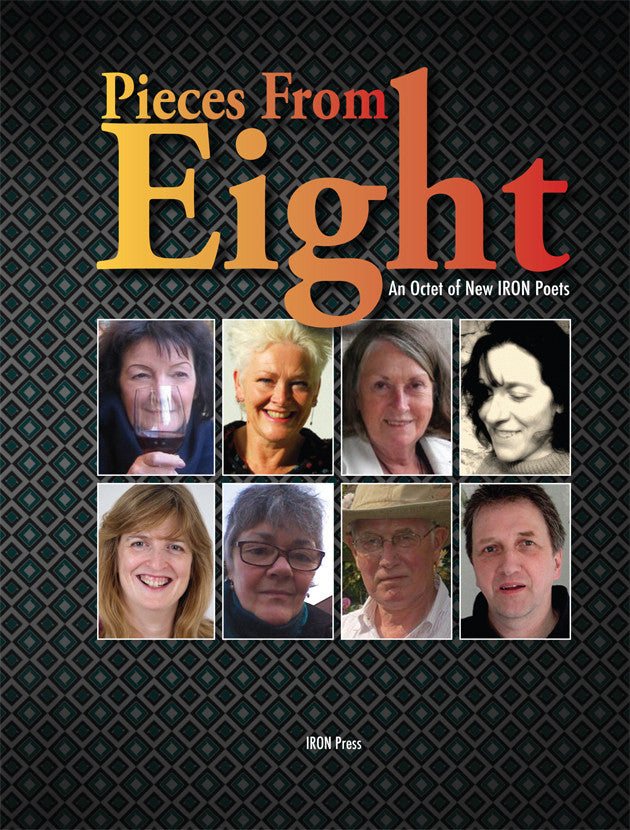 Pieces from Eight: An Octet of New Iron Poets