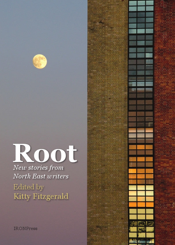 Root: New Stories by North-East Writers
