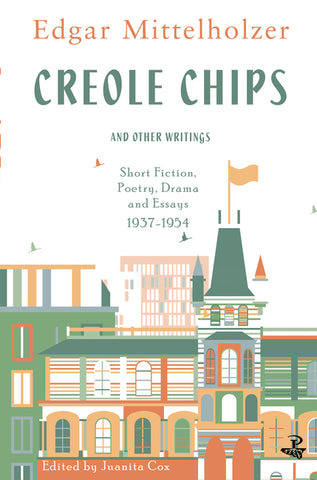 Creole Chips & Other Writings