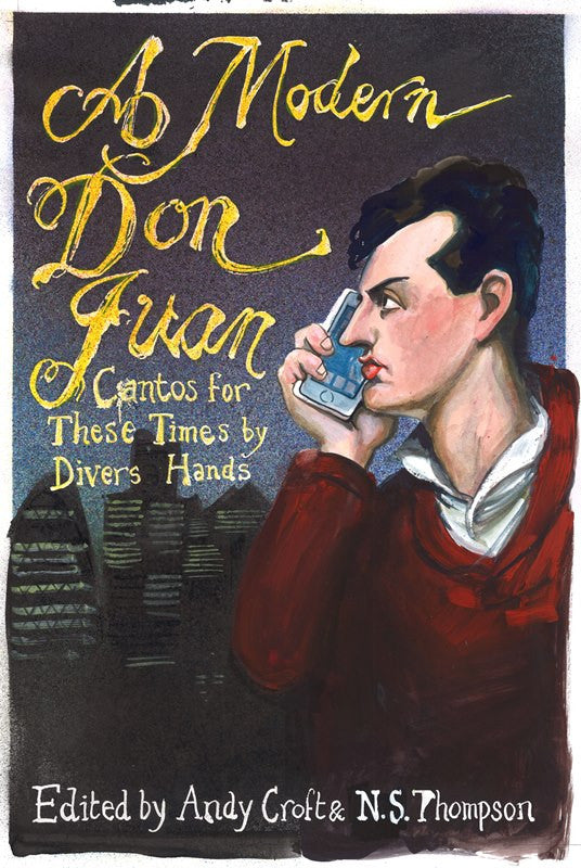 A Modern Don Juan: Cantos for These Times by Divers Hands