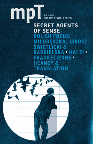 MPT 3/2013 (Modern Poetry in Translation): Secret Agents of Sense