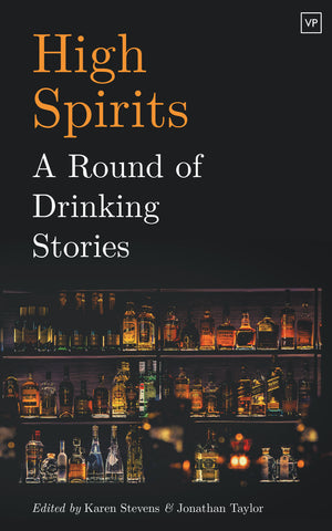 High Spirits: A Round of Drinking Stories