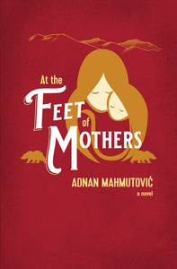 At the Feet of Mothers