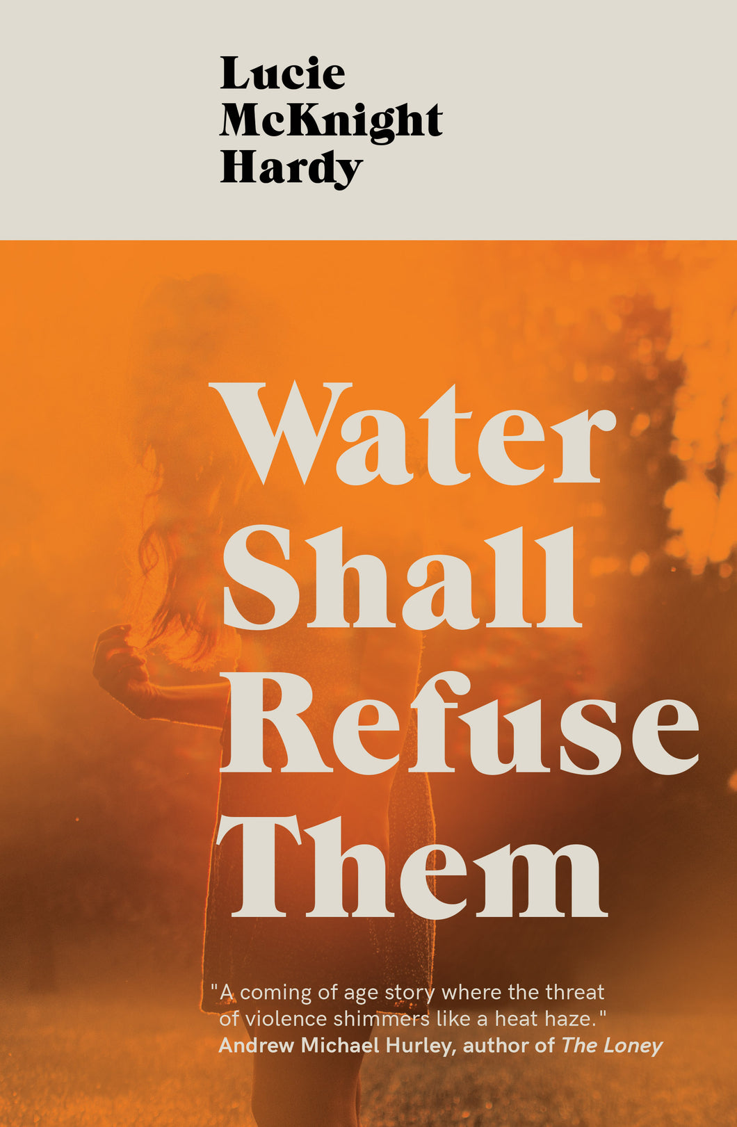 Water Shall Refuse Them