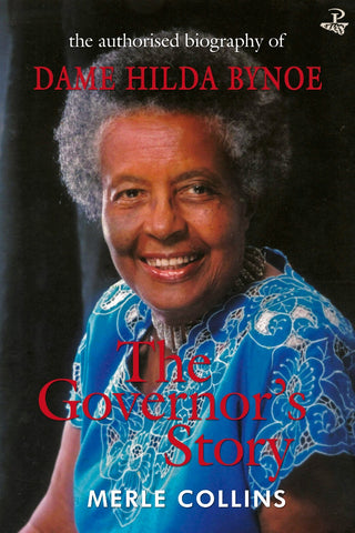 The Governor's Story: The Authorised Biography of Dame Hilda Bynoe