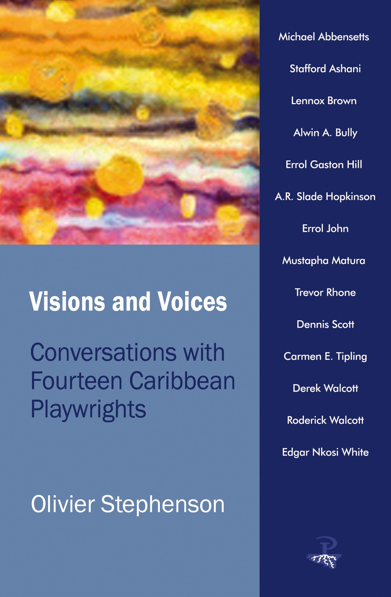 Visions and Voices: Conversations With Fourteen Caribbean Playwrights