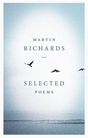 Martin Richards: Selected Poems