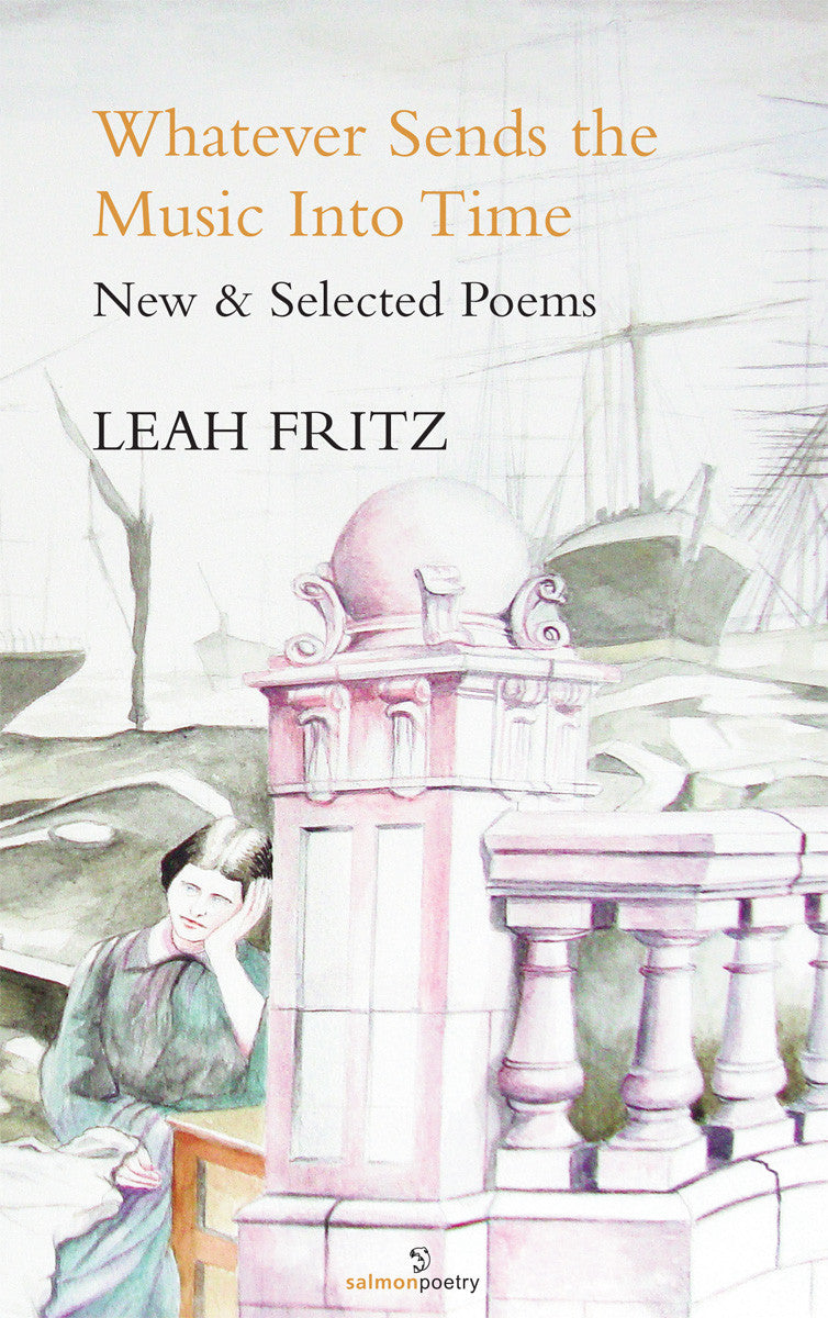 Whatever Sends the Music into Time: New & Selected Poems