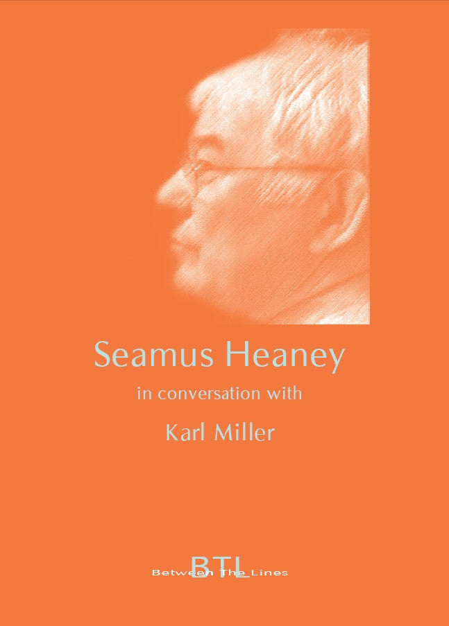 Seamus Heaney in Conversation with Karl Miller