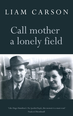 Call Mother a Lonely Field