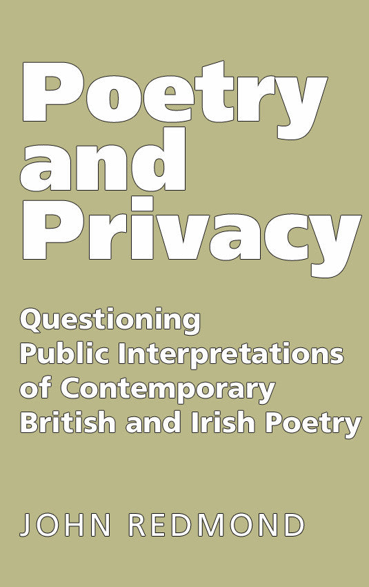Poetry and Privacy: Questioning Public Interpretations of Contemporary British and Irish Poetry