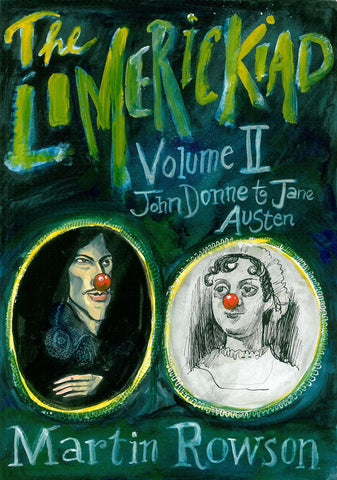 The Limerickiad - Volume II: John Donne to Jane Austen