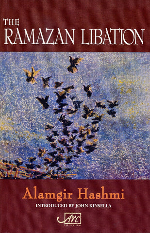 The Ramazan Libation: Selected Poems