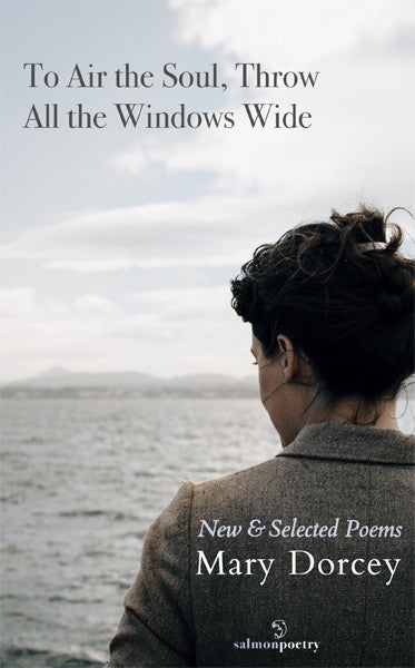 To Air the Soul, Throw All the Windows Wide: New & Selected Poems