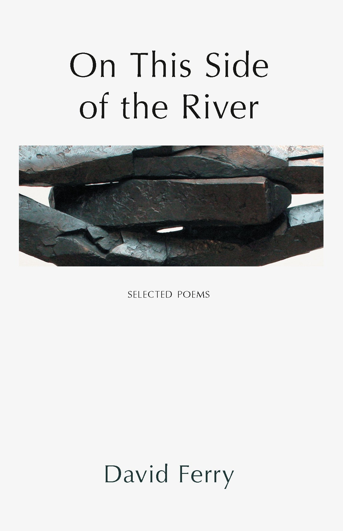 On This Side of the River: Selected Poems