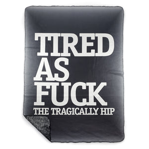 Tired As Fuck - Blanket