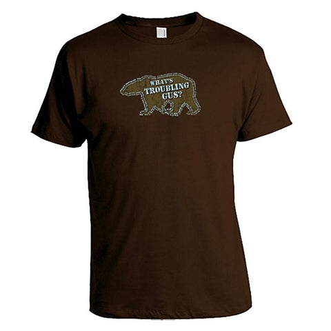 What's Troubling Gus? Brown T-shirt