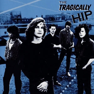 The Tragically Hip LP