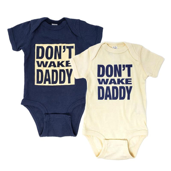 Baby Onesie - Don't Wake Daddy (White, Natural, Black, Navy)