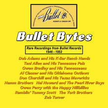 Load image into Gallery viewer, Bullet Bytes - Rare Recordings from Bullet Records 1946 - 1952