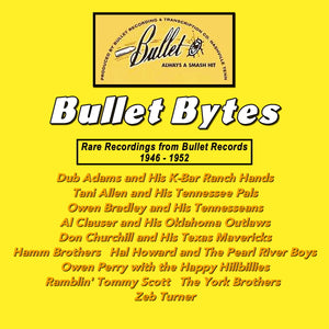 Bullet Bytes - Rare Recordings from Bullet Records 1946 - 1952