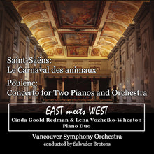 Load image into Gallery viewer, EAST meets WEST - Saint-Saens Le Carnaval des animaux / Poulenc Concerto for Two Pianos and Orchestra