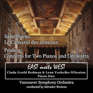 EAST meets WEST - Saint-Saens Le Carnaval des animaux / Poulenc Concerto for Two Pianos and Orchestra