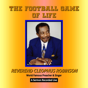Reverend Cleophus Robinson - The Football Game of Life