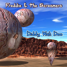Load image into Gallery viewer, Freddie & the Screamers - Diddy Wah Doo
