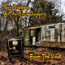 Load image into Gallery viewer, Doc Rodgers & The Rock Dodgers - From the Vault
