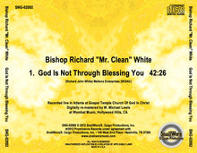 "Load image into Gallery viewer, Bishop Richard ""Mr. Clean"" White - God Is Not Through Blessing You (A Sermon)"