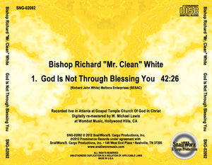 "Bishop Richard ""Mr. Clean"" White - God Is Not Through Blessing You (A Sermon)"