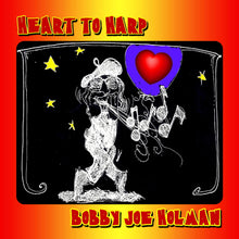 Load image into Gallery viewer, Bobby Joe Holman - Heart to Harp