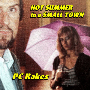 PC Rakes - Hot Summer in a Small Town