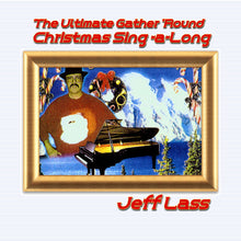 Load image into Gallery viewer, Jeff Lass - The Ultimate Gather 'Round Christmas Sing-a-Long