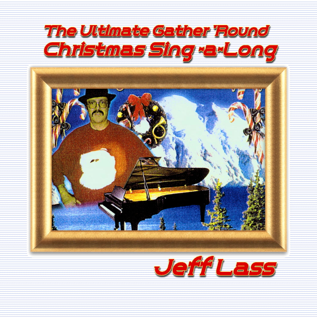 Jeff Lass - The Ultimate Gather 'Round Christmas Sing-a-Long