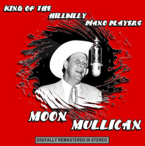 Moon Mullican - King of the Hillbilly Piano Players