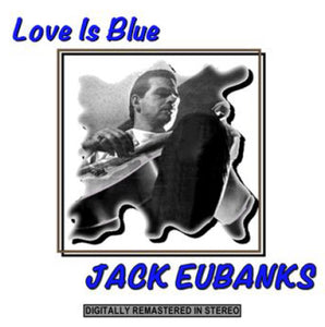 Jack Eubanks - Love is Blue