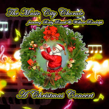 Load image into Gallery viewer, The Music City Chorale - A Christmas Concert