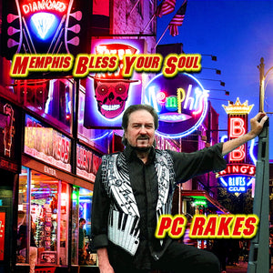 PC Rakes - Memphis Bless Your Soul