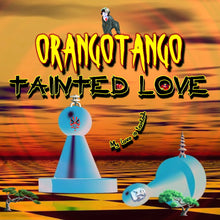 Load image into Gallery viewer, Orangotango - Tainted Love