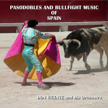 Load image into Gallery viewer, Don Vicente & His Orchestra - Pasodobles and Bullfight Music of Spain