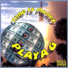 Load image into Gallery viewer, Playa G - Time Is Money