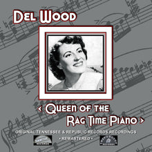 Load image into Gallery viewer, Del Wood - Queen of the Rag Time Piano
