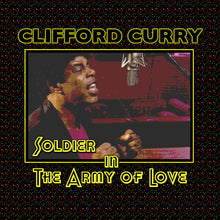Load image into Gallery viewer, Clifford Curry - Soldier in the Army of Love