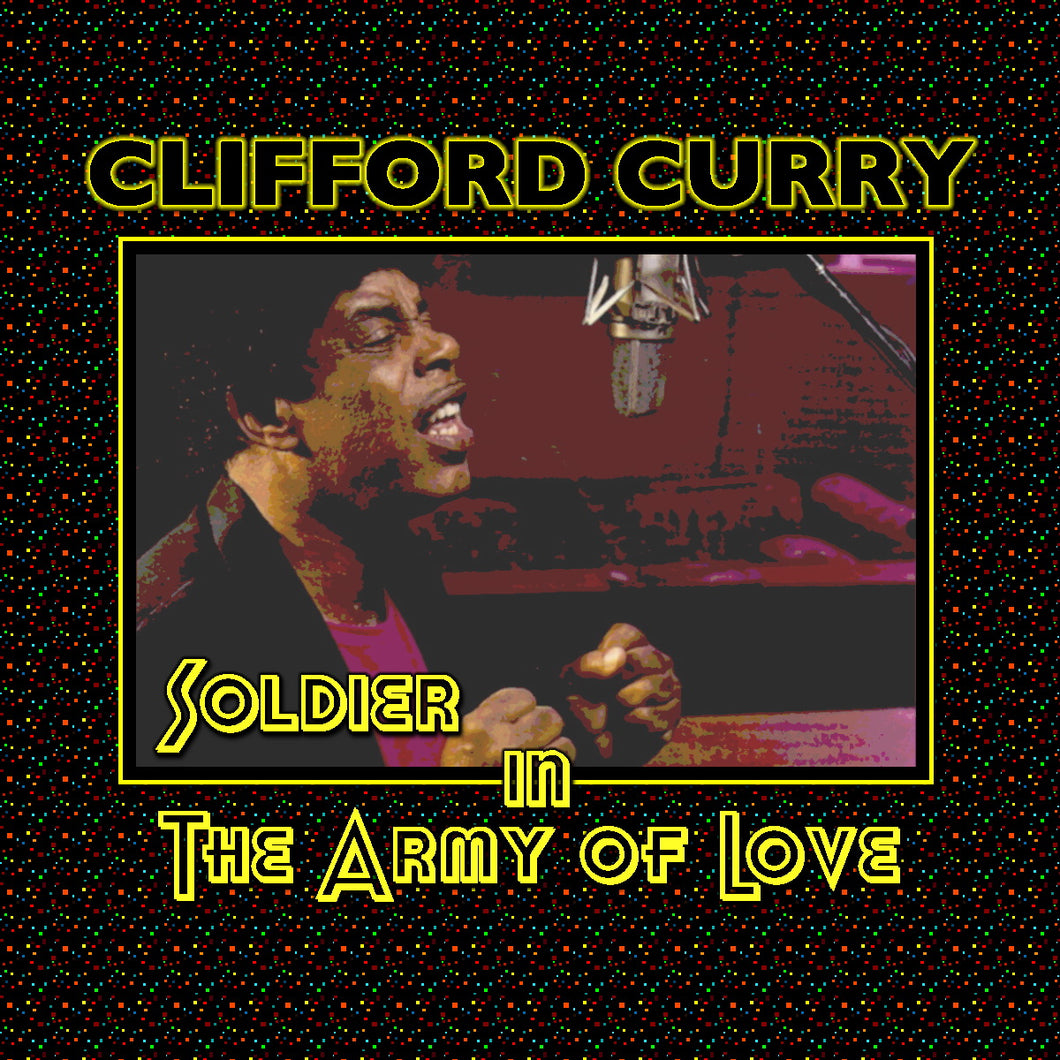 Clifford Curry - Soldier in the Army of Love