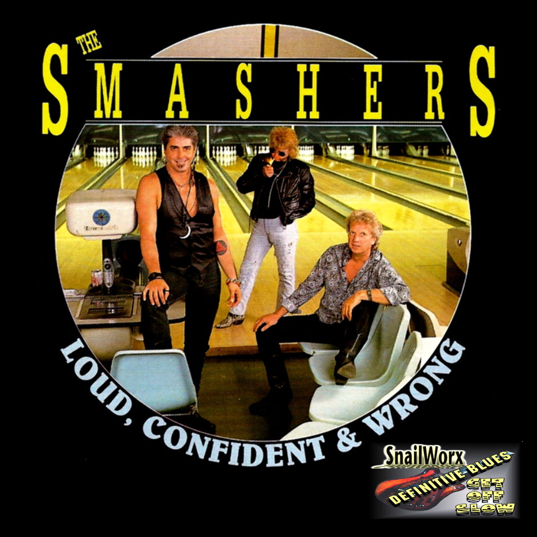 The Smashers - Loud Confident & Wrong