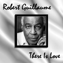 Load image into Gallery viewer, Robert Guillaume - There Is Love