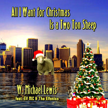 Load image into Gallery viewer, W. Michael Lewis - All I Want for Christmas is a Two Ton Sheep