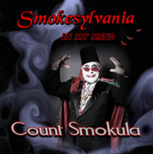 Count Smokula - Smokesylvania In My Mind